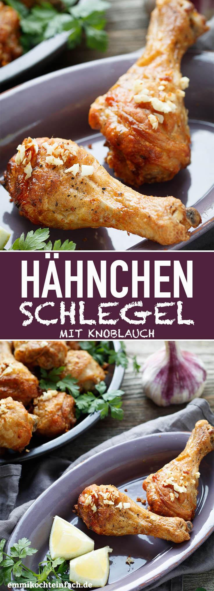 Hähnchenschlegel mit Knoblauch - www.emmikochteinfach.de