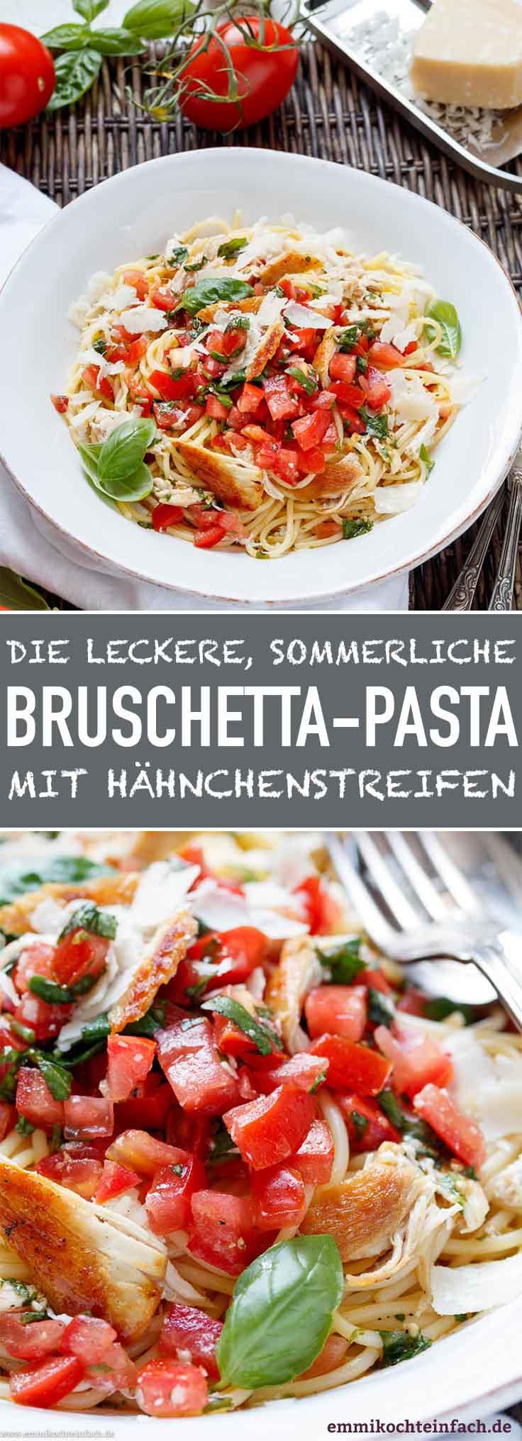 Bruschetta Pasta mit Hähnchenstreifen - www.emmikochteinfach.de