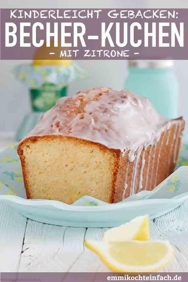 Zitronen-Becherkuchen - www.emmikochteinfach.de