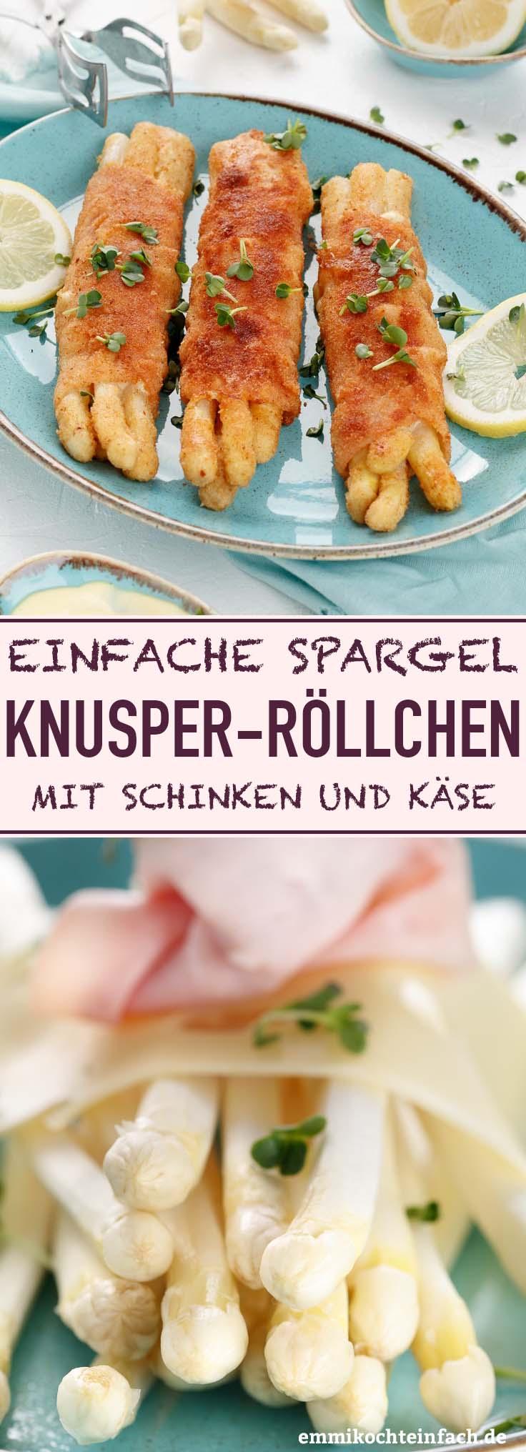 Spargel-Knusperröllchen mit Schinken und Käse - www.emmikochteinfach.de