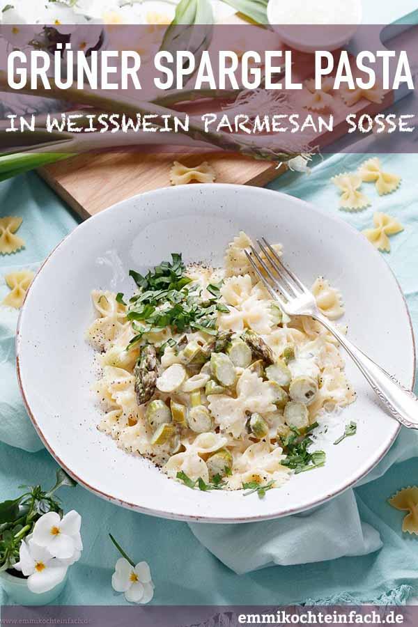 Frühlingspasta mit grünem Spargel in Weisswein Parmesansauce - www.emmikochteinfach.de