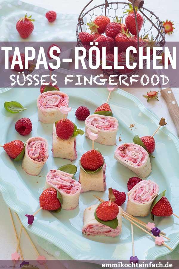 Süsse Tapas-Röllchen sind das perfekte Fingerfood - www.emmikochteinfach.de