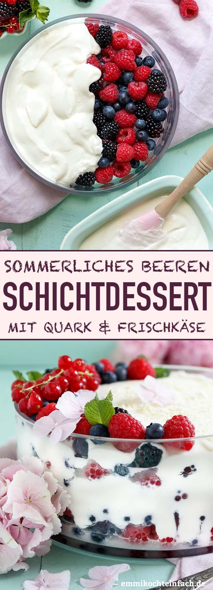 Beeren Schichtdessert mit Quark und Frischkäse - Einfaches Rezept in nur 15 Minuten zubereitet - www.emmikochteinfach.de
