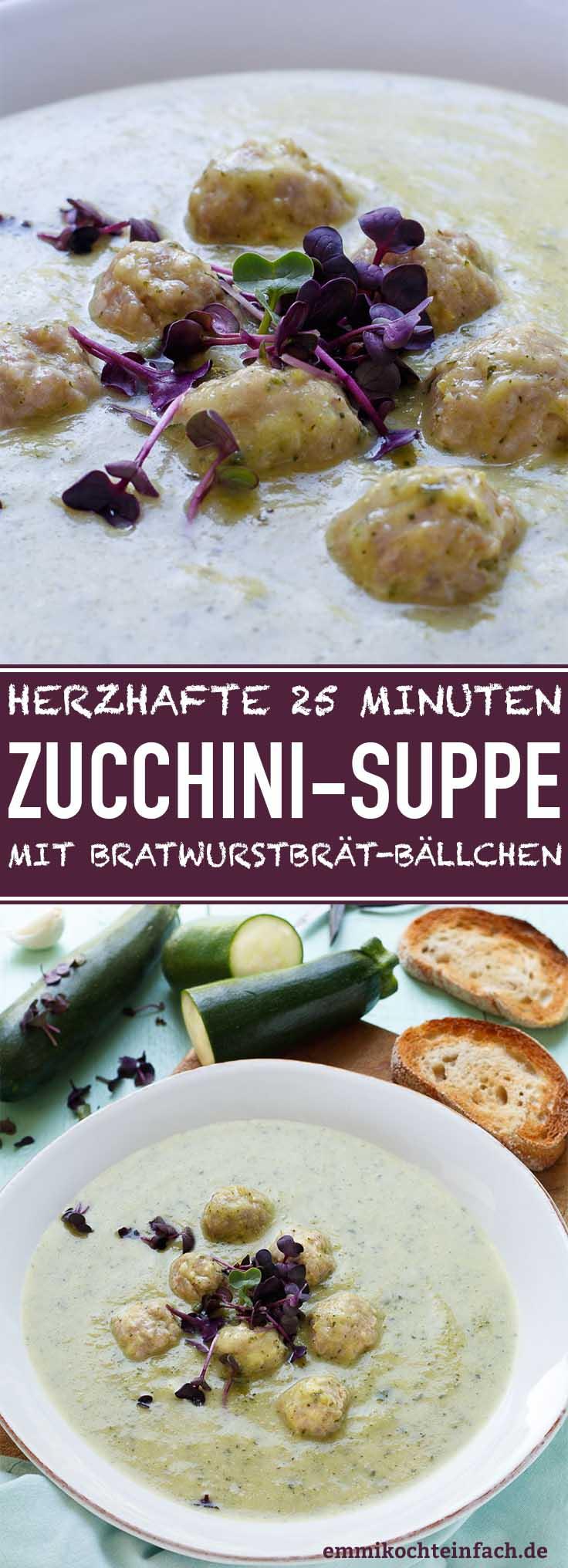 Zucchinisuppe mit Bratwurstbrät-Bällchen - www.emmikochteinfach.de