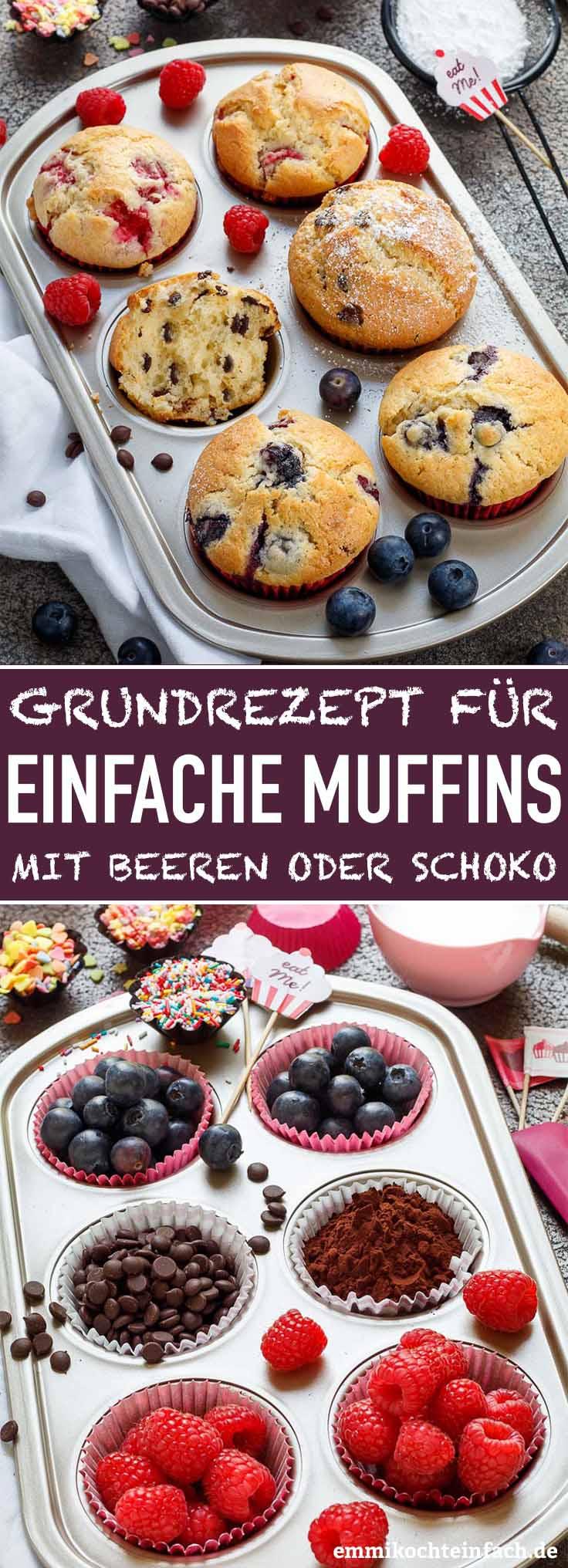 Muffins Grundrezept - so einfach und lecker - www.emmikochteinfach.de