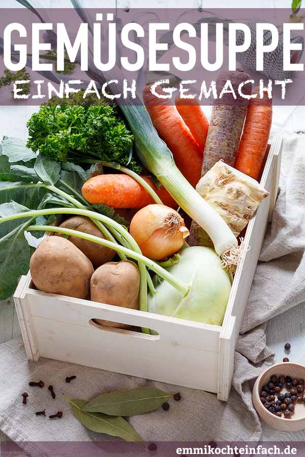 Klassische Gemüsesuppe - www.emmikochteinfach.de